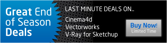 Last minute deals on Vectorworks, V-Ray for Sketchup and Cinema4D