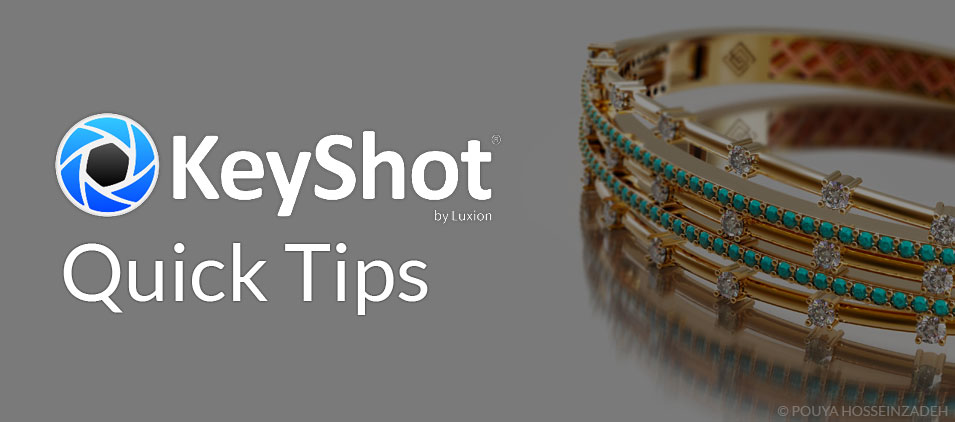 KeyShot Quick Tips